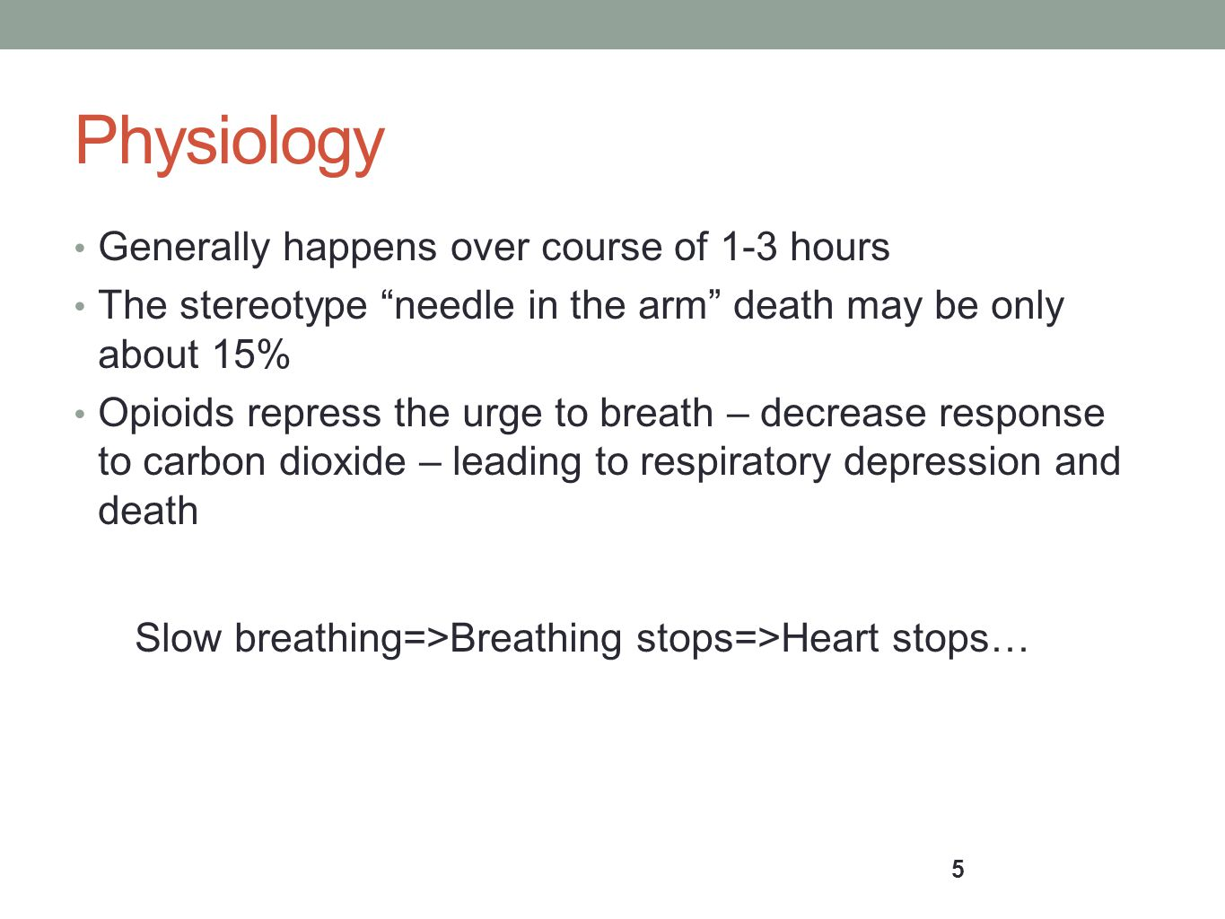 Physiology Generally happens over course of 1-3 hours