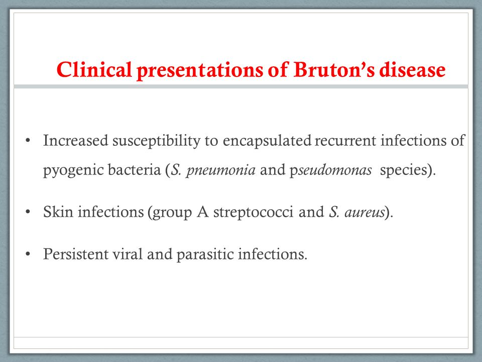 Clinical presentations of Bruton's disease