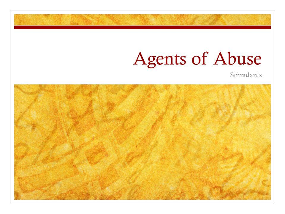 Agents of Abuse Stimulants