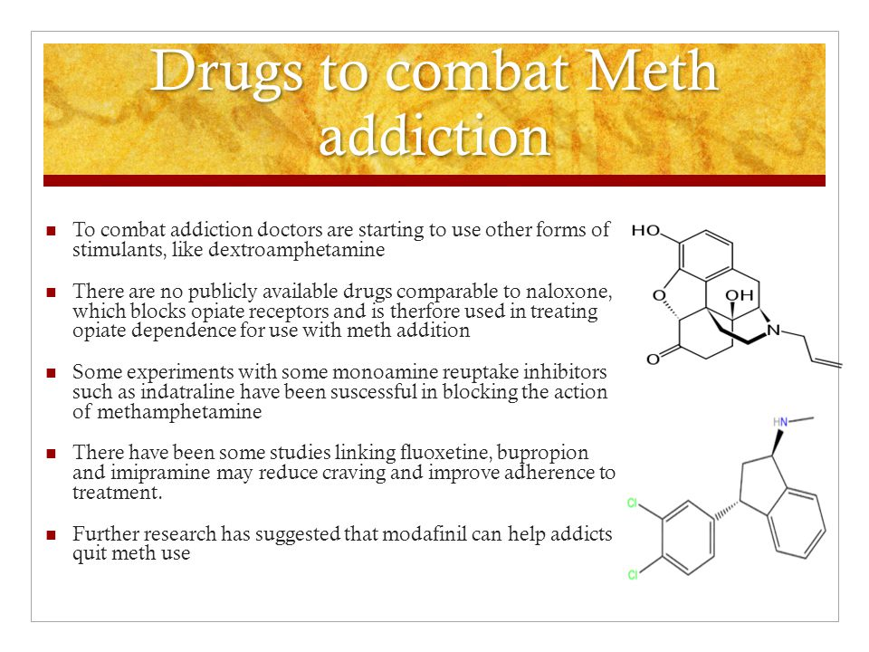 Drugs to combat Meth addiction