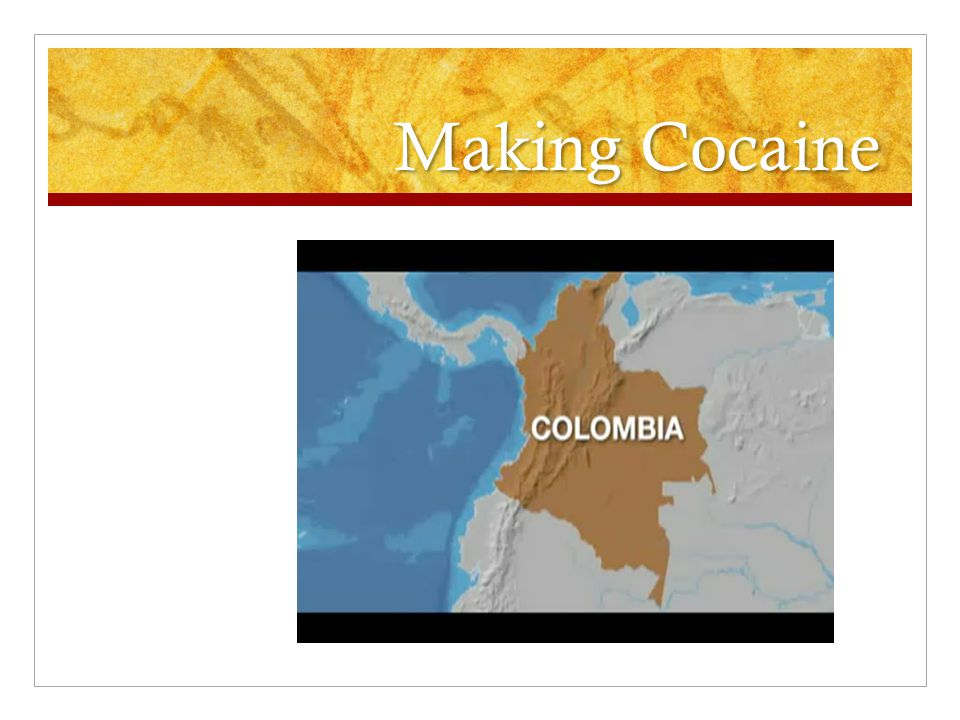 Making Cocaine http://www.youtube.com/watch v=U_bZZt1zs60