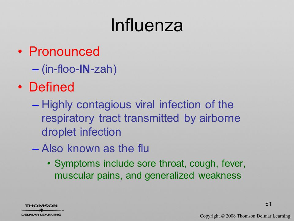 Influenza Pronounced Defined (in-floo-IN-zah)
