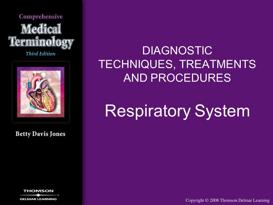 DIAGNOSTIC TECHNIQUES, TREATMENTS AND PROCEDURES