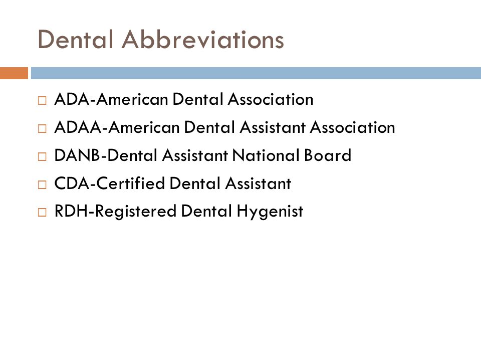 Dental Abbreviations ADA-American Dental Association
