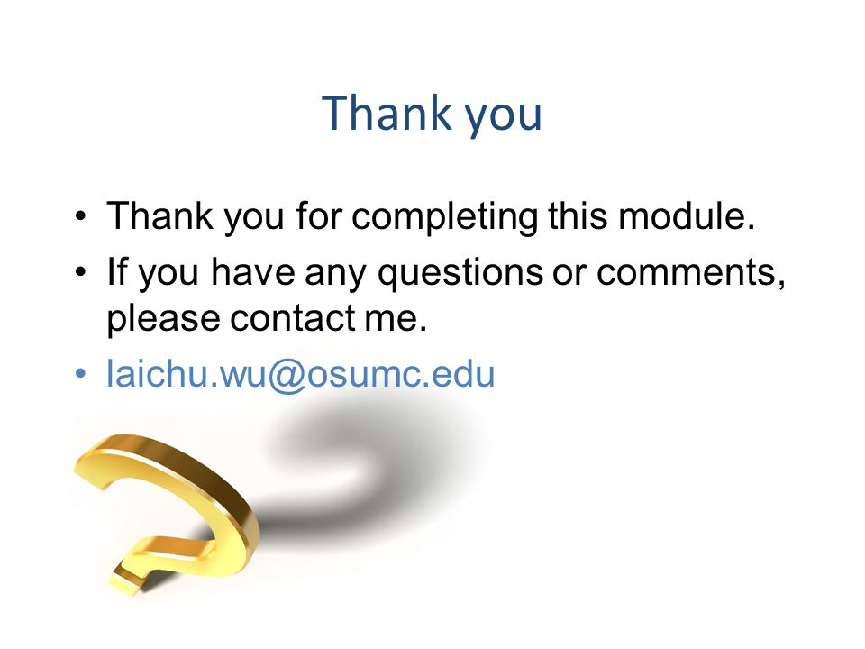 Thank you Thank you for completing this module.