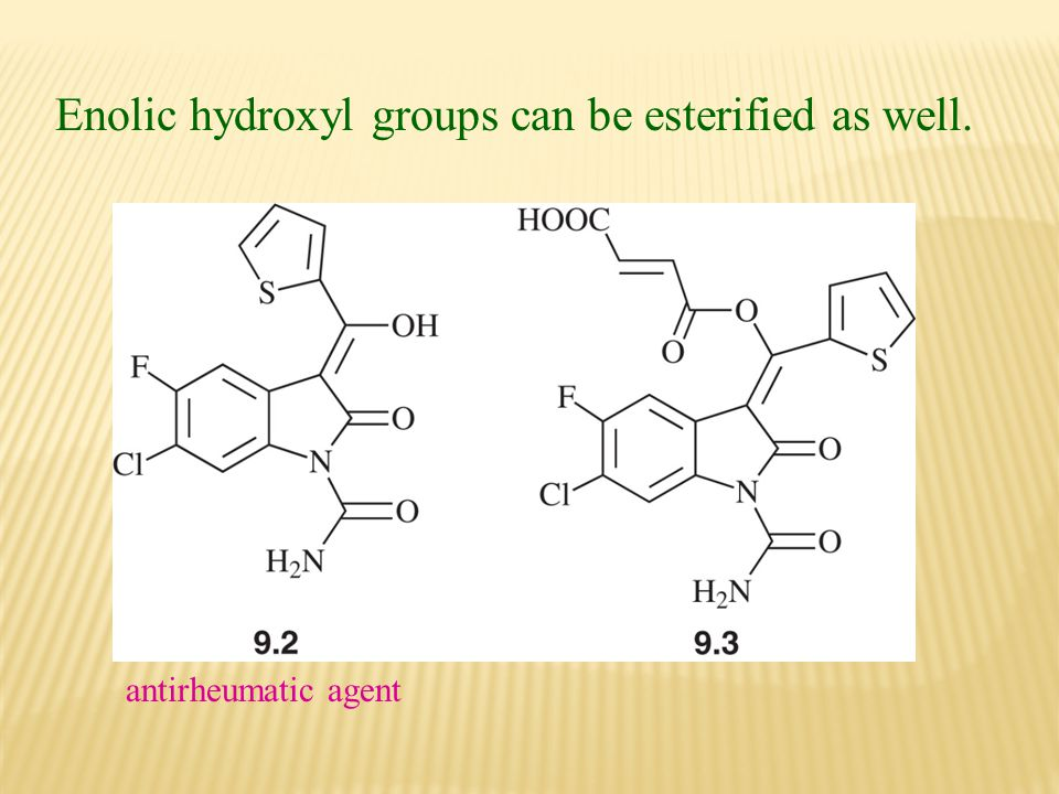 Enolic hydroxyl groups can be esterified as well.
