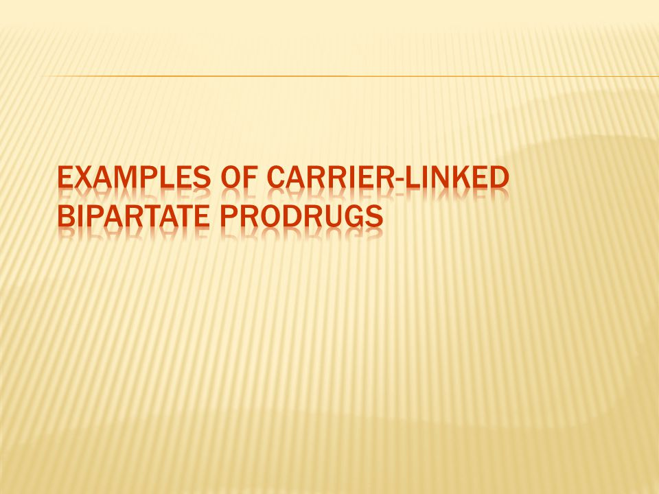 Examples of Carrier-Linked Bipartate Prodrugs