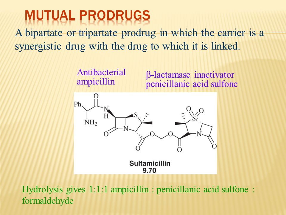 Mutual Prodrugs A bipartate or tripartate prodrug in which the carrier is a synergistic drug with the drug to which it is linked.