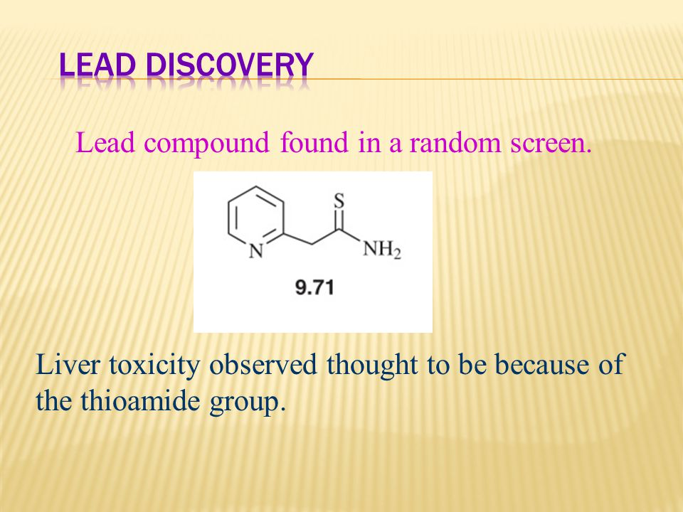 Lead Discovery Lead compound found in a random screen.
