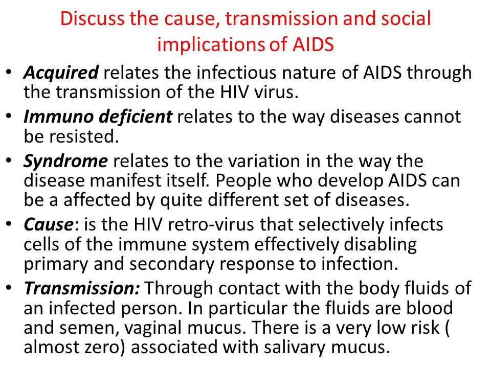 Discuss the cause, transmission and social implications of AIDS