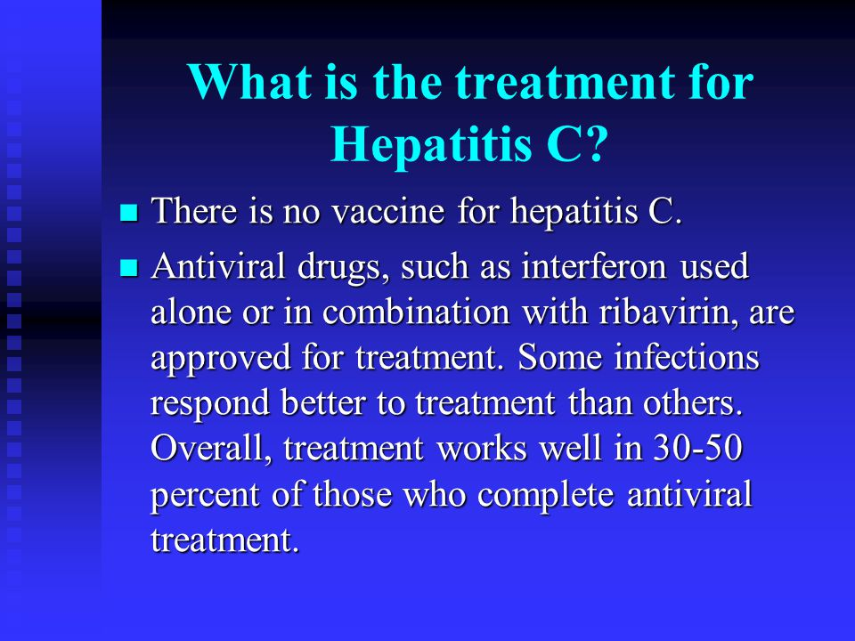 What is the treatment for Hepatitis C