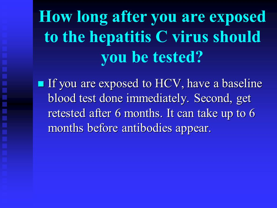 How long after you are exposed to the hepatitis C virus should you be tested