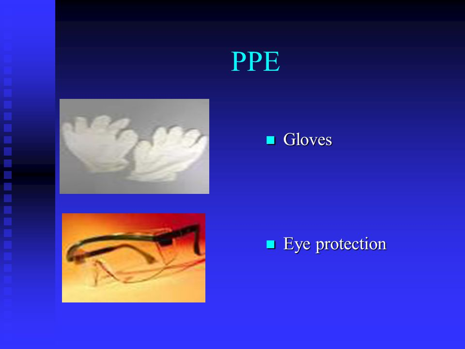 PPE Gloves Eye protection