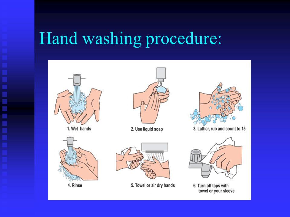 Hand washing procedure: