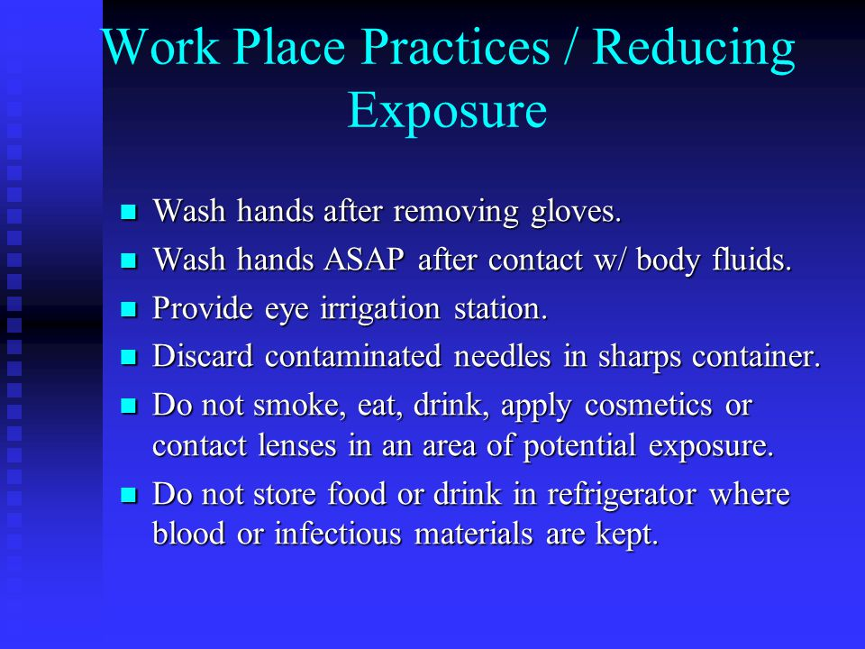 Work Place Practices / Reducing Exposure