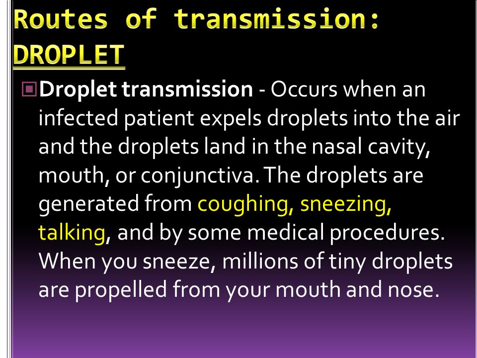 Routes of transmission: DROPLET