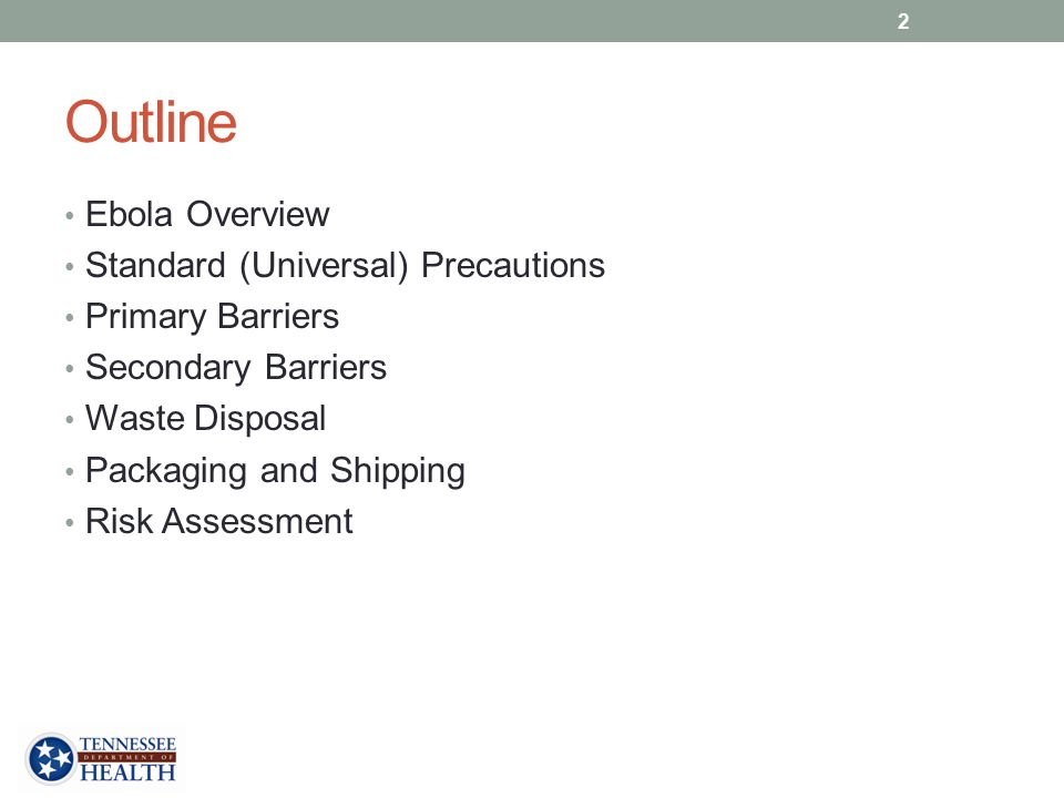 Outline Ebola Overview Standard (Universal) Precautions