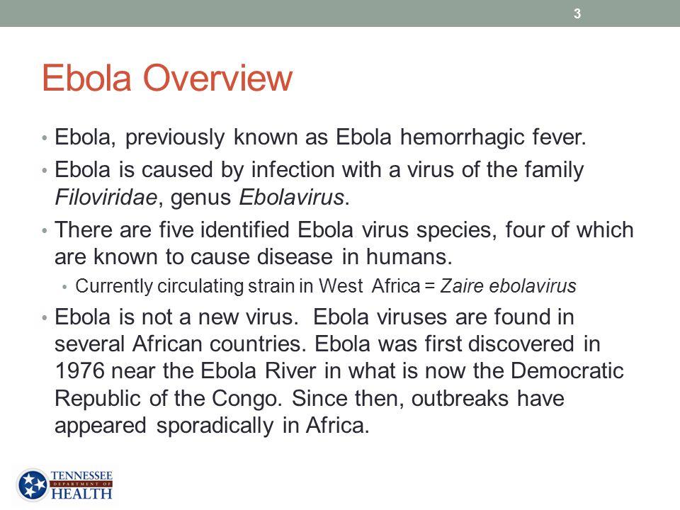 Ebola Overview Ebola, previously known as Ebola hemorrhagic fever.