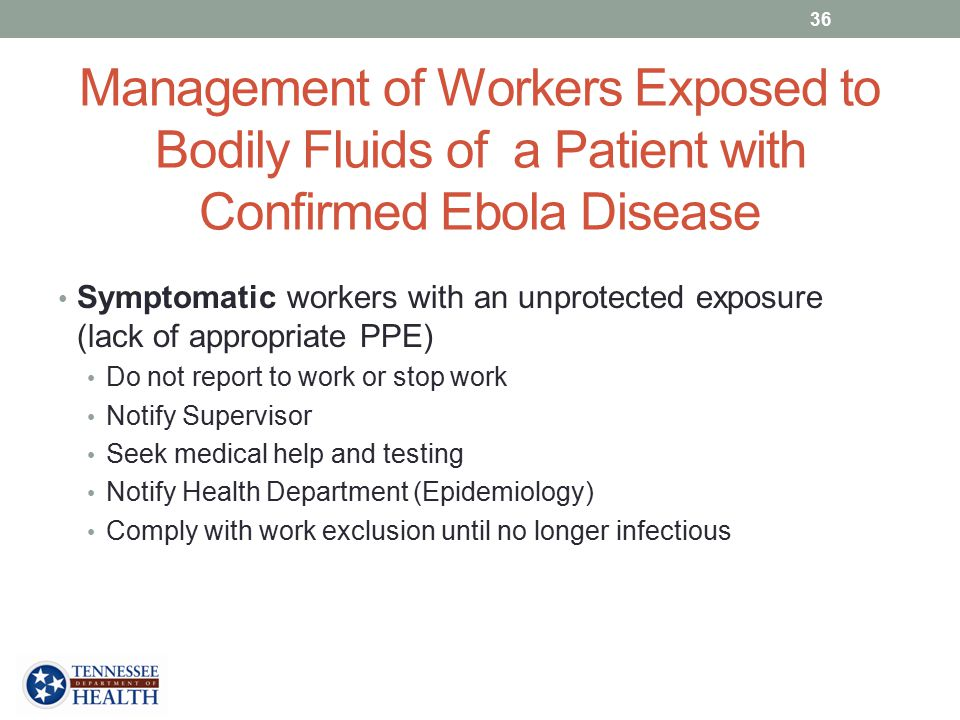 Management of Workers Exposed to Bodily Fluids of a Patient with Confirmed Ebola Disease