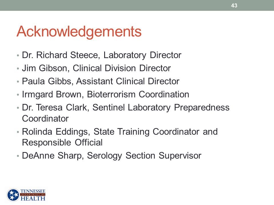 Acknowledgements Dr. Richard Steece, Laboratory Director