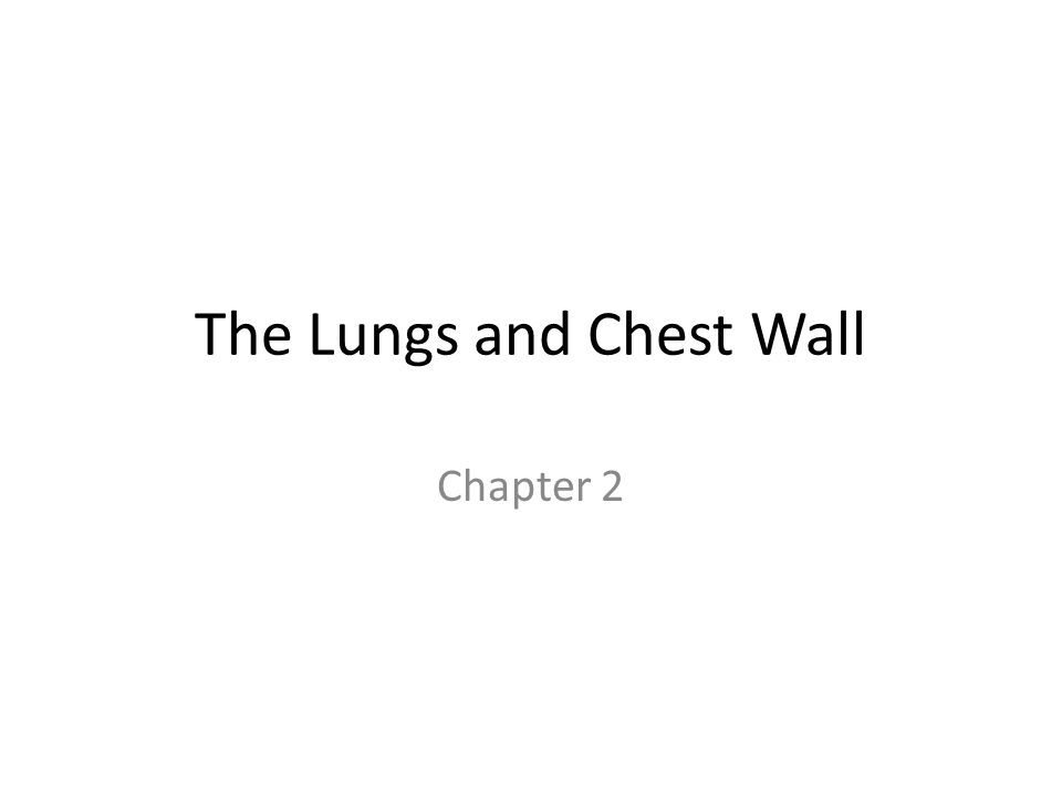 The Lungs and Chest Wall