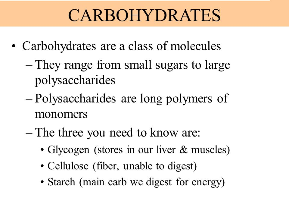 CARBOHYDRATES Carbohydrates are a class of molecules
