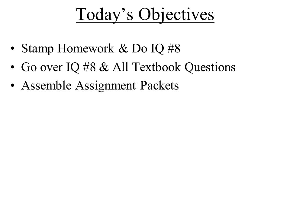 Today's Objectives Stamp Homework & Do IQ #8