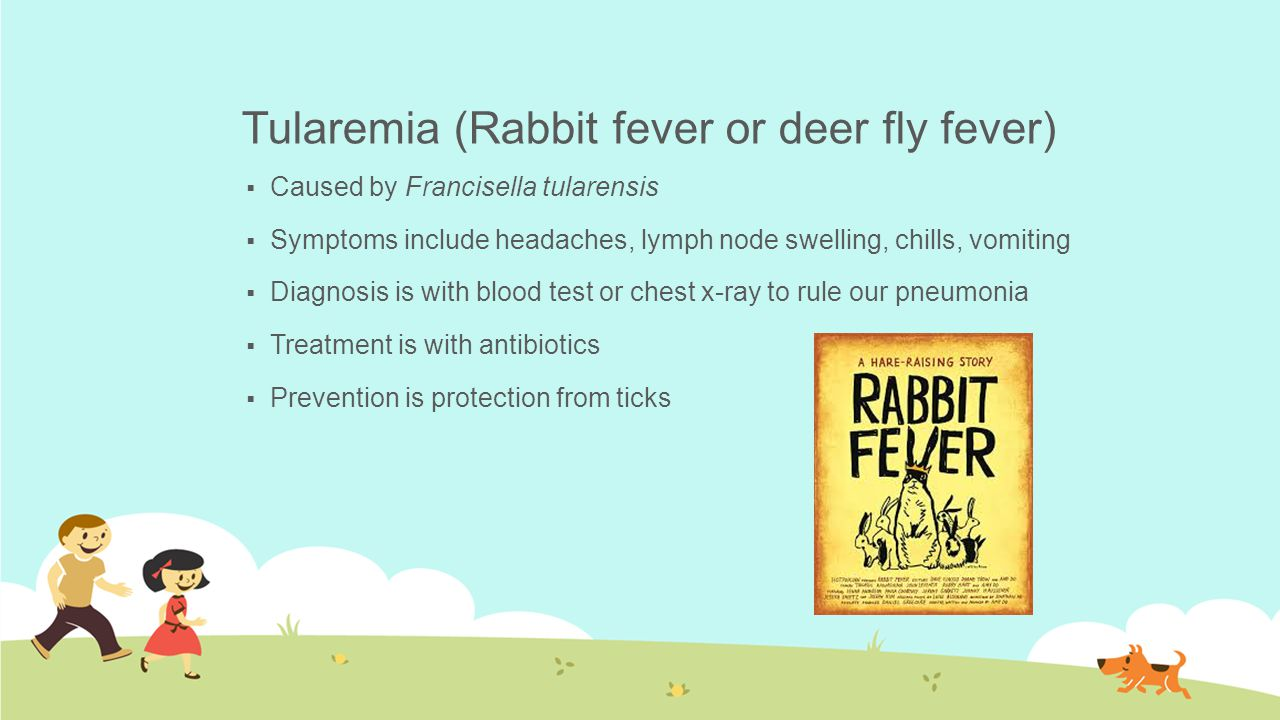 Tularemia (Rabbit fever or deer fly fever)
