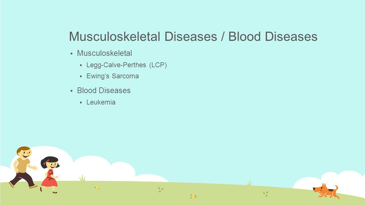 Musculoskeletal Diseases / Blood Diseases