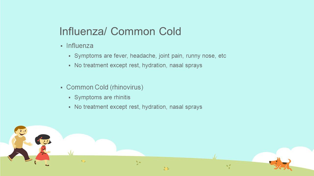 Influenza/ Common Cold