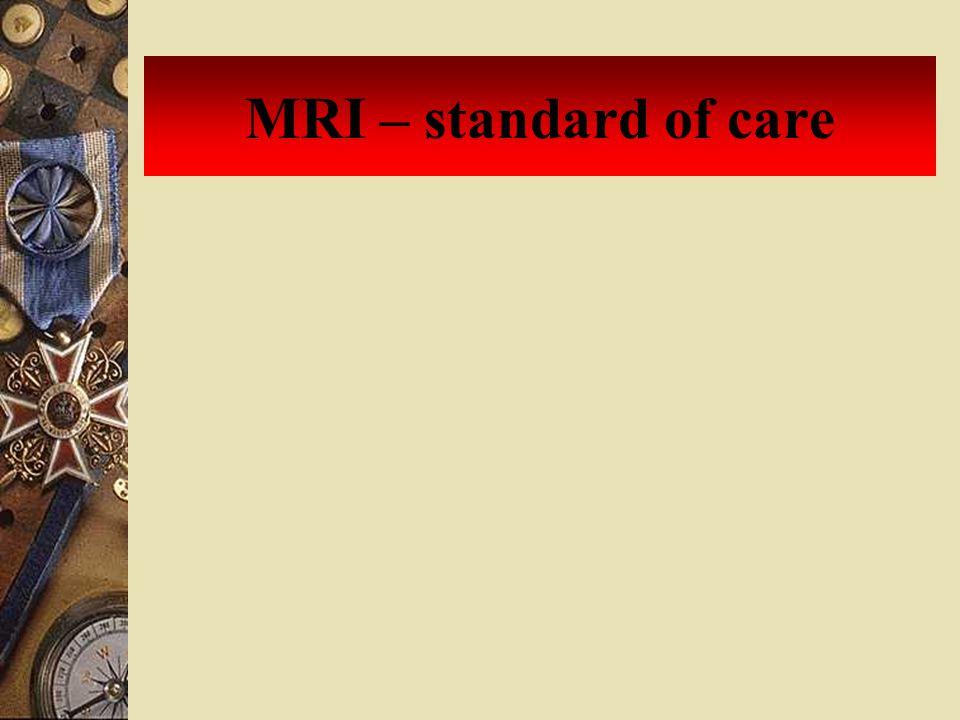 MRI – standard of care