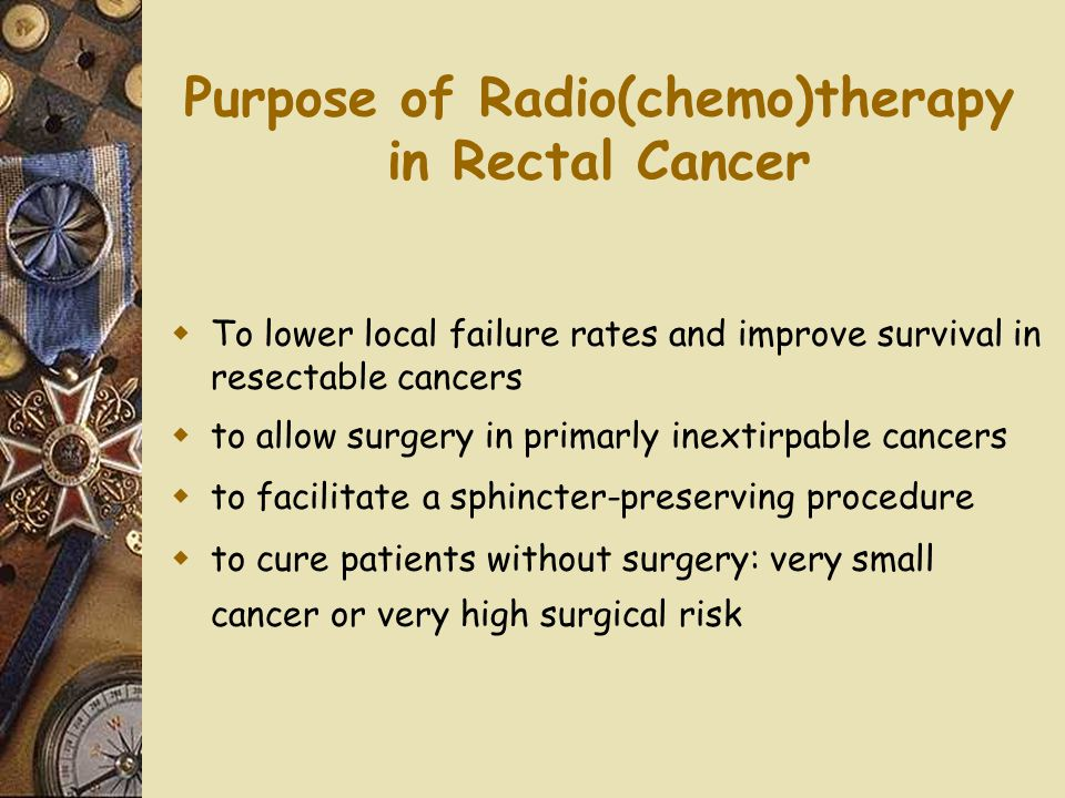 Purpose of Radio(chemo)therapy in Rectal Cancer