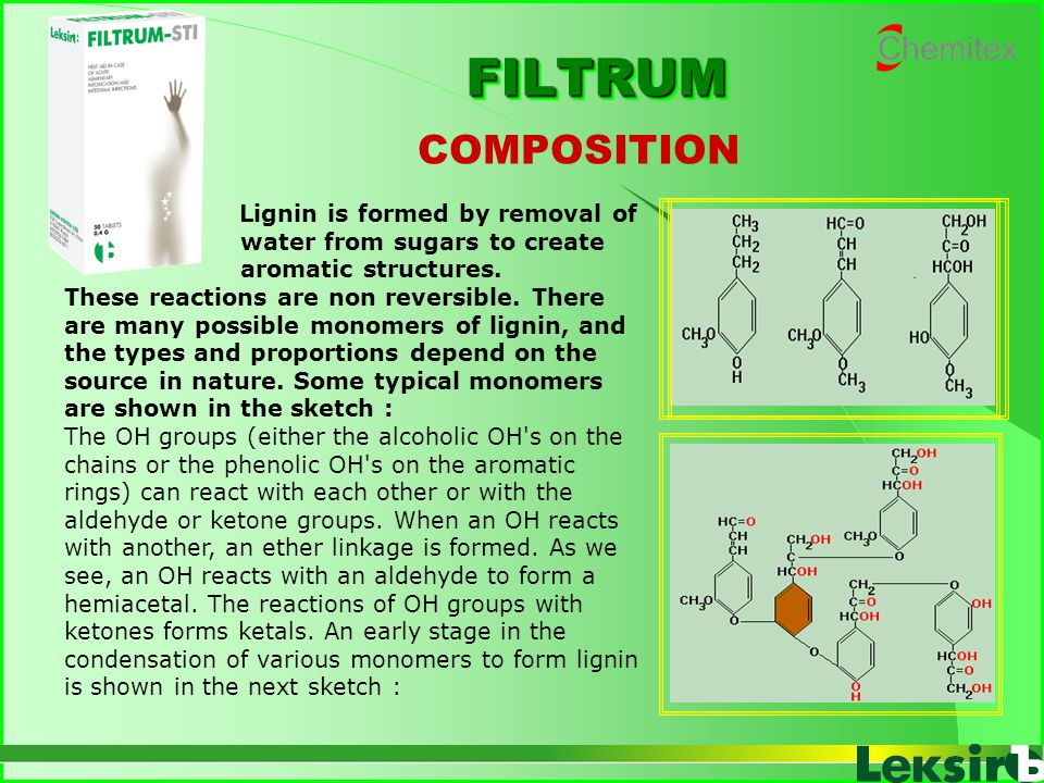 FILTRUM COMPOSITION. Lignin is formed by removal of water from sugars to create aromatic structures.