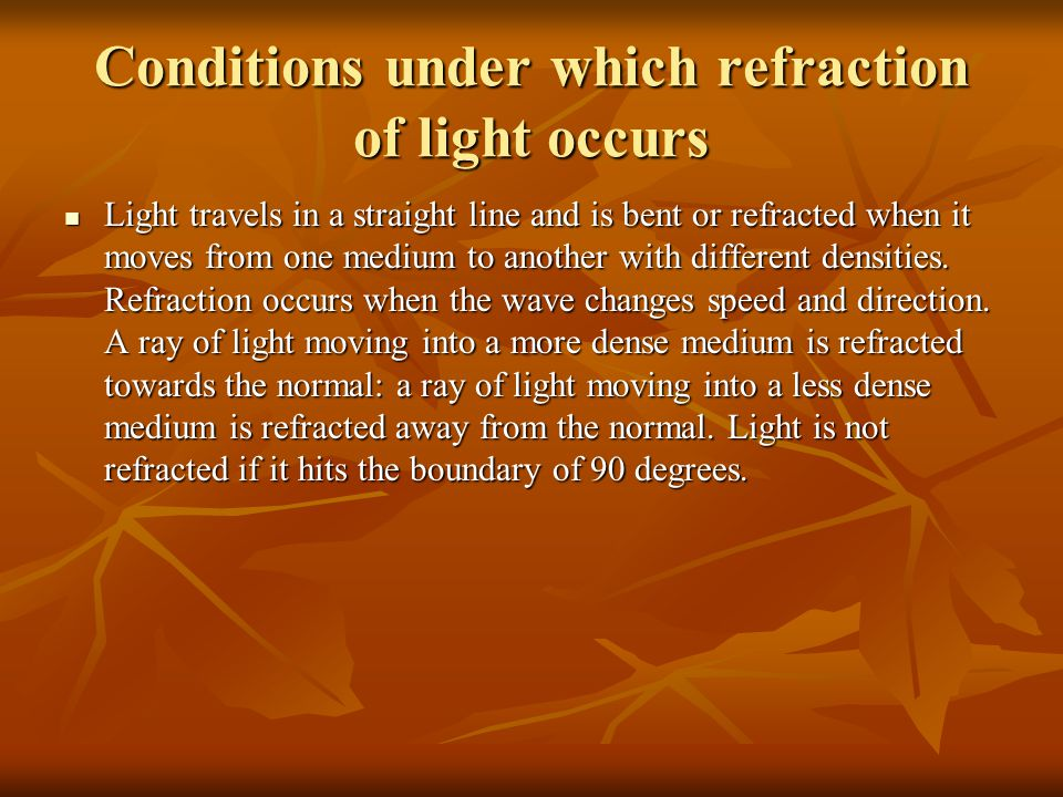 Conditions under which refraction of light occurs
