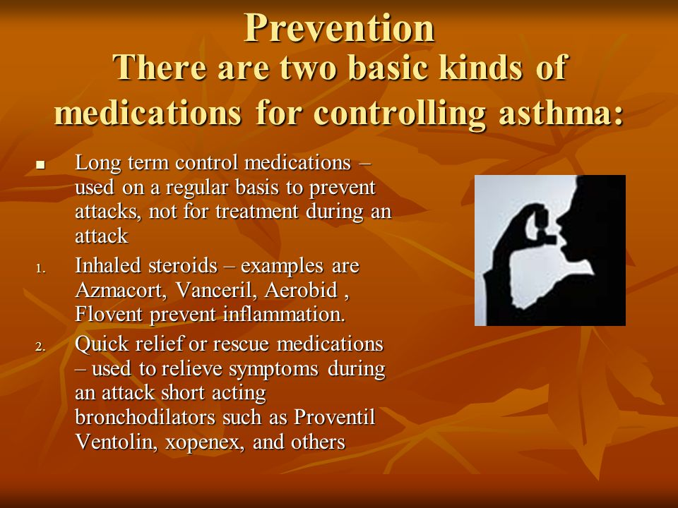 There are two basic kinds of medications for controlling asthma: