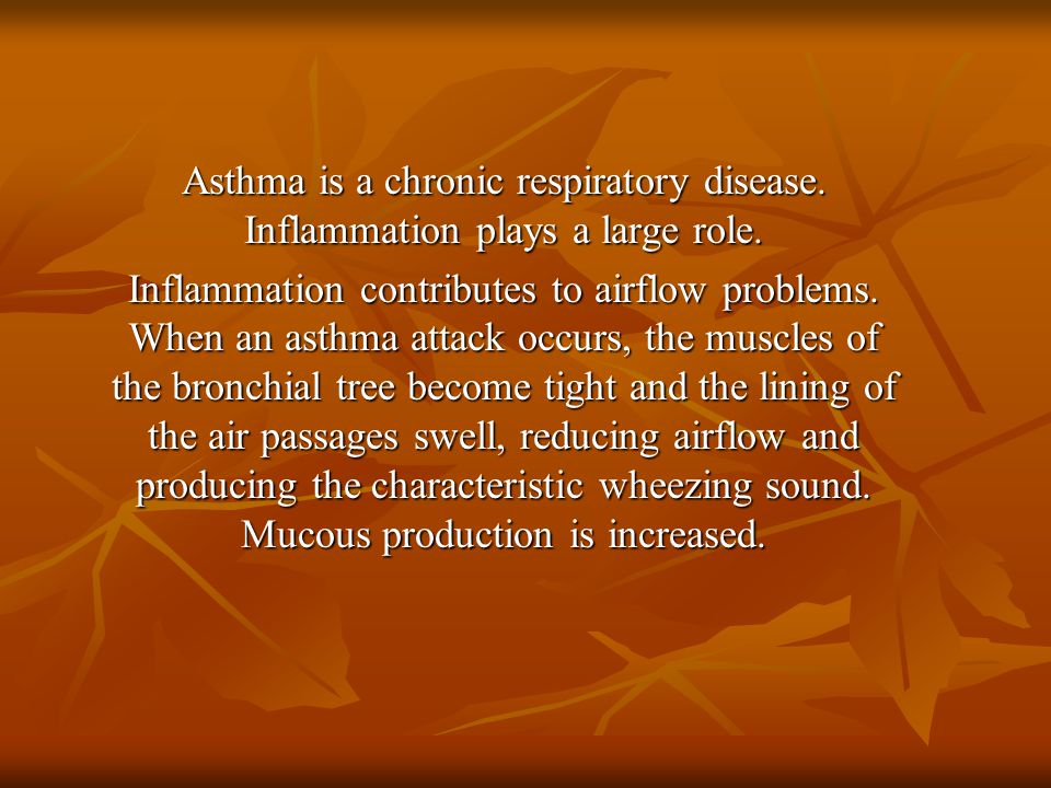 Asthma is a chronic respiratory disease