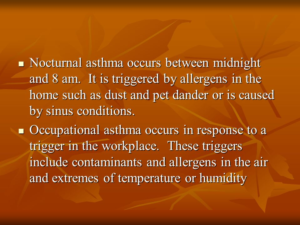 Nocturnal asthma occurs between midnight and 8 am