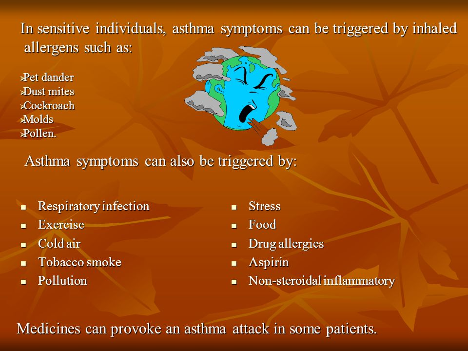 In sensitive individuals, asthma symptoms can be triggered by inhaled