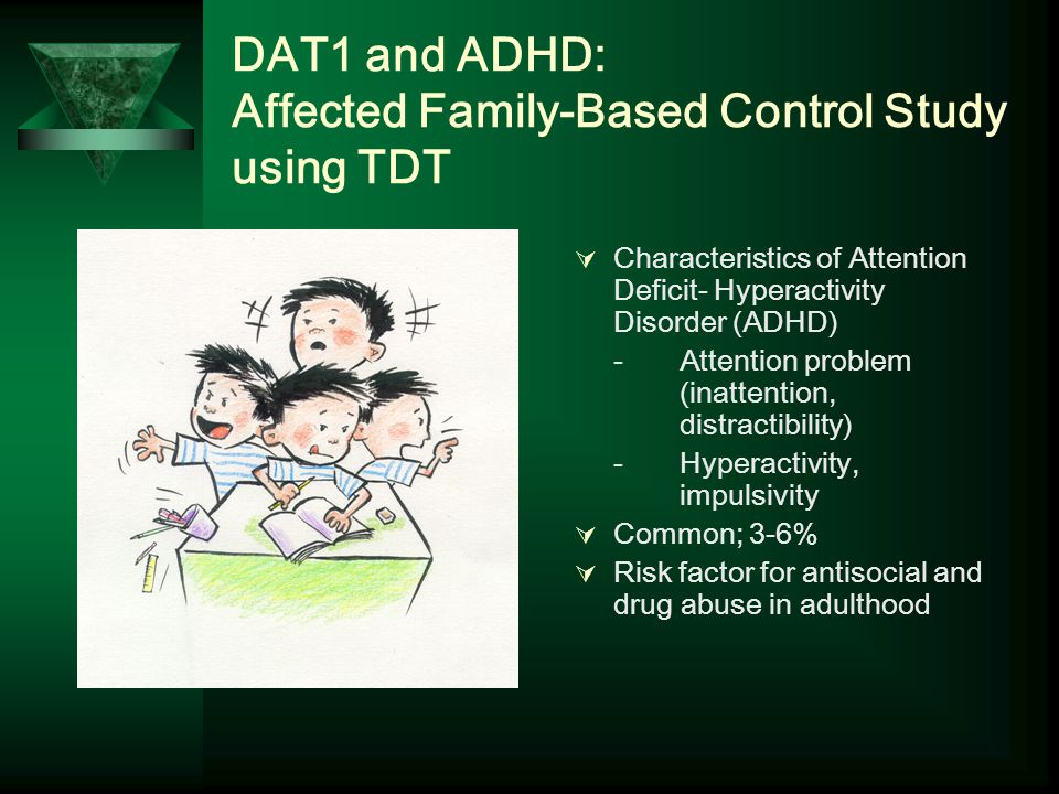 DAT1 and ADHD: Affected Family-Based Control Study using TDT