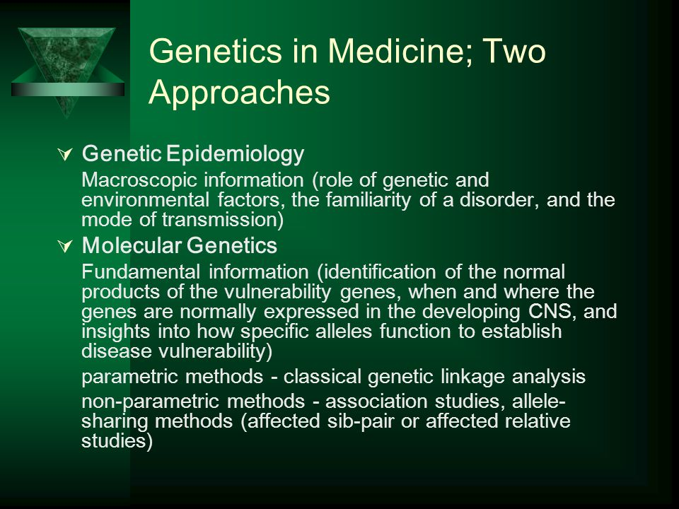 Genetics in Medicine; Two Approaches