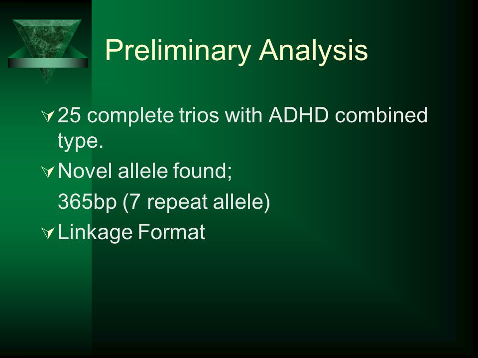 Preliminary Analysis 25 complete trios with ADHD combined type.