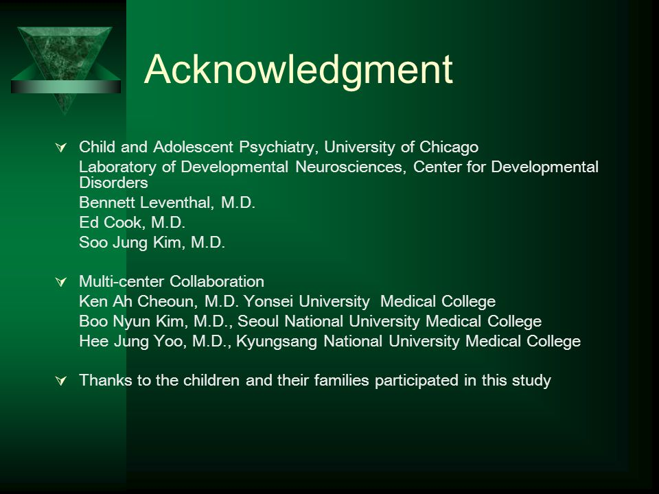 Acknowledgment Child and Adolescent Psychiatry, University of Chicago