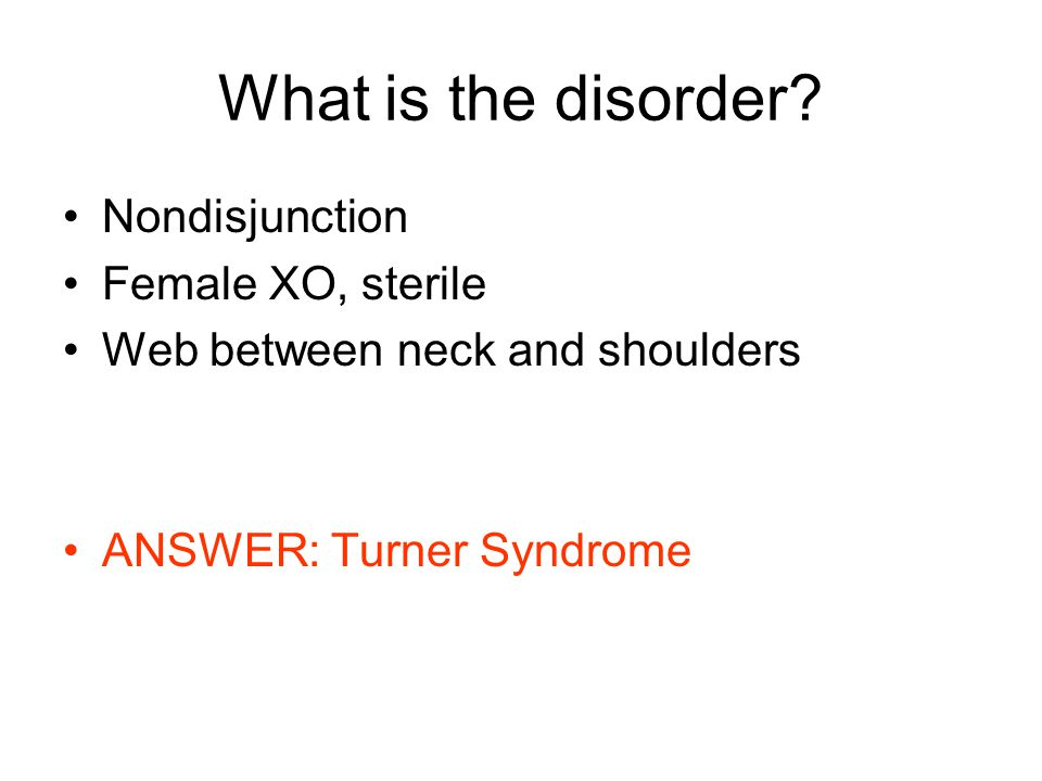 What is the disorder Nondisjunction Female XO, sterile