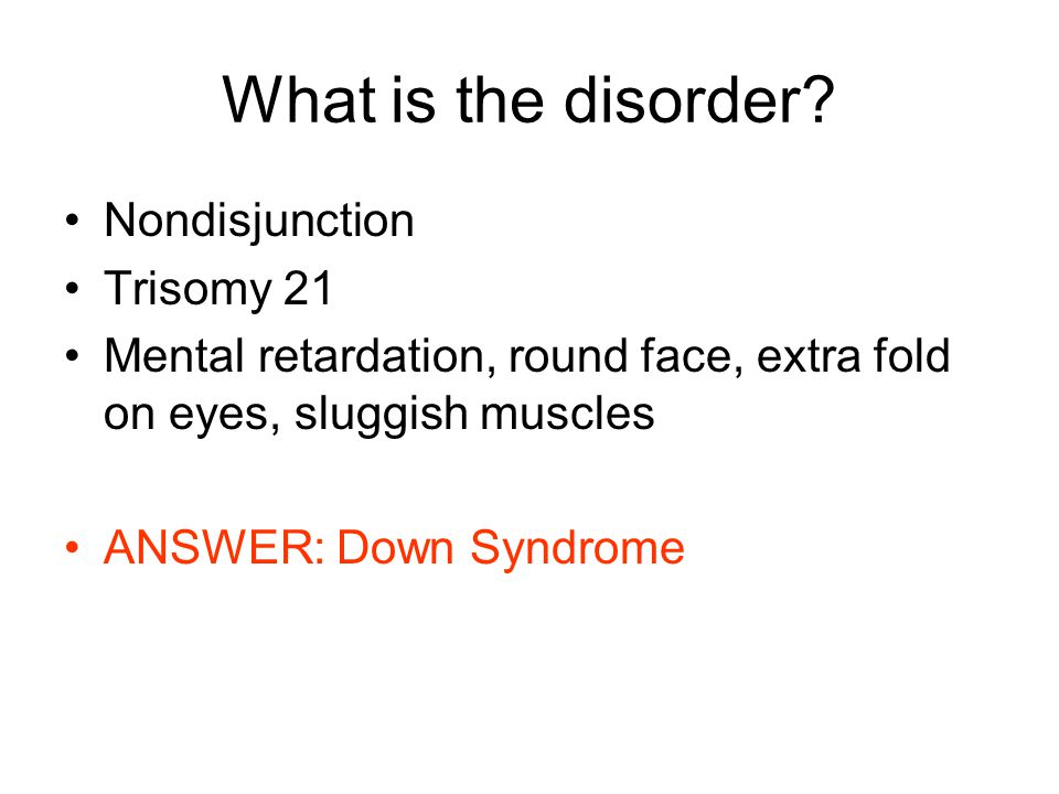 What is the disorder Nondisjunction Trisomy 21