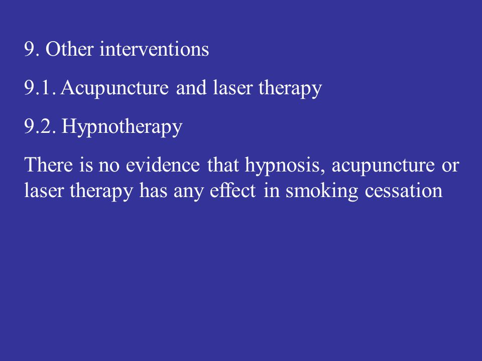 9. Other interventions 9.1. Acupuncture and laser therapy. 9.2. Hypnotherapy.