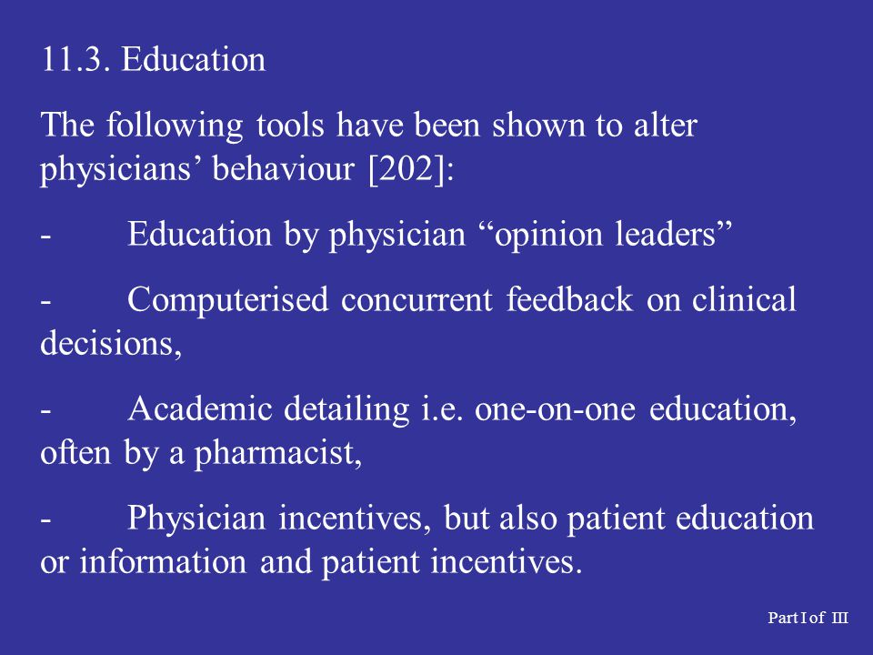 - Education by physician opinion leaders