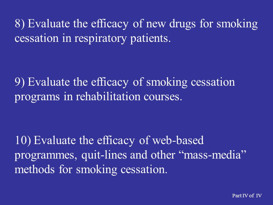 8) Evaluate the efficacy of new drugs for smoking cessation in respiratory patients.
