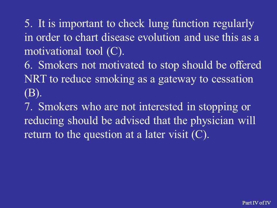 5. It is important to check lung function regularly in order to chart disease evolution and use this as a motivational tool (C).