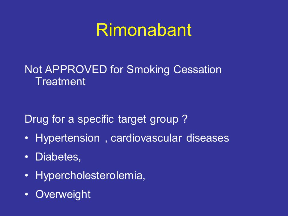 Rimonabant Not APPROVED for Smoking Cessation Treatment
