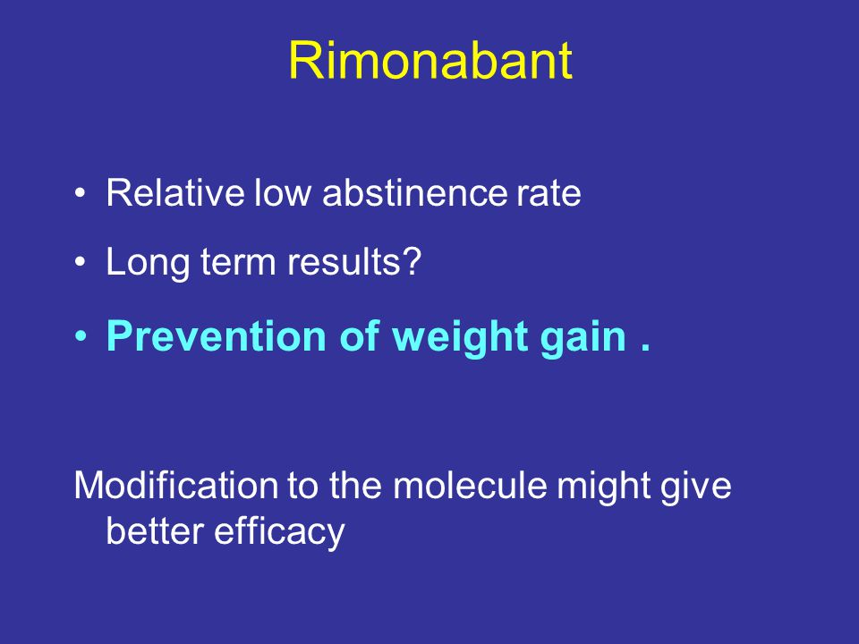 Rimonabant Prevention of weight gain . Relative low abstinence rate